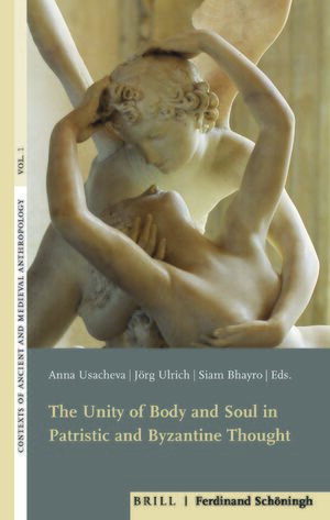 Cover The Unity of Body and Soul in Patristic and Byzantine Thought