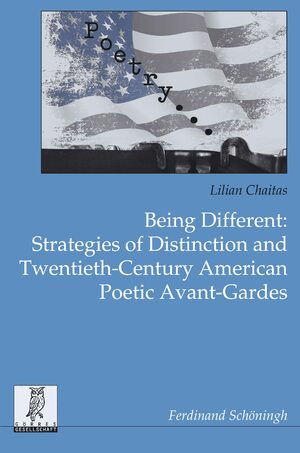 Cover Being Different: Strategies of Distinction and Twentieth-Century American Poetic Avant-Gardes