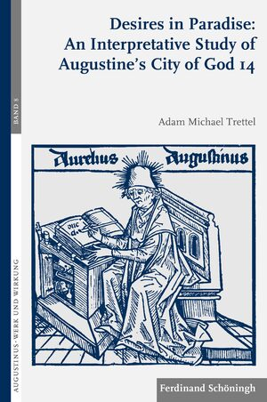 Cover Desires in Paradise: An Interpretative Study of Augustine's City of God 14