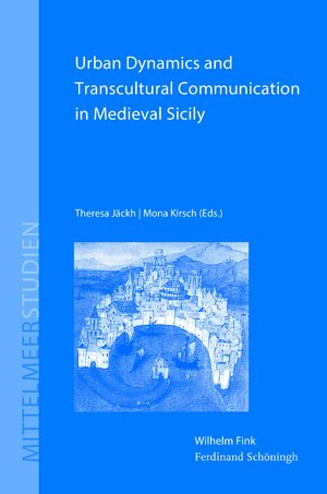 Cover Urban Dynamics and Transcultural Communication in Medieval Sicily