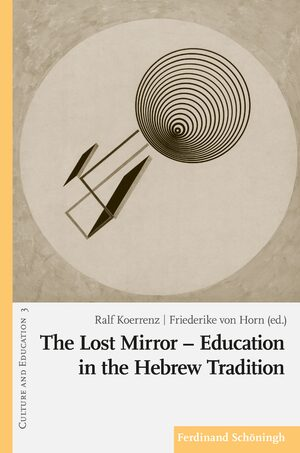 Cover The Lost Mirror – Education in the Hebrew Tradition